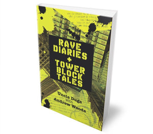 Rave Diaries And Tower Block Tales by Uncle Dugs