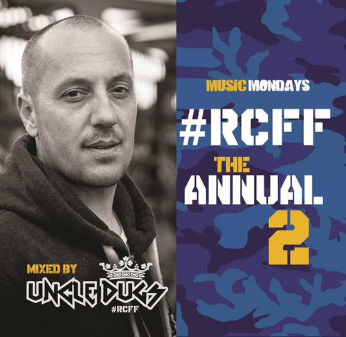 #RCFF The Annual 2 mixed by Uncle Dugs