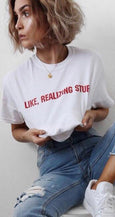 Like, Realizing Stuff Tshirt