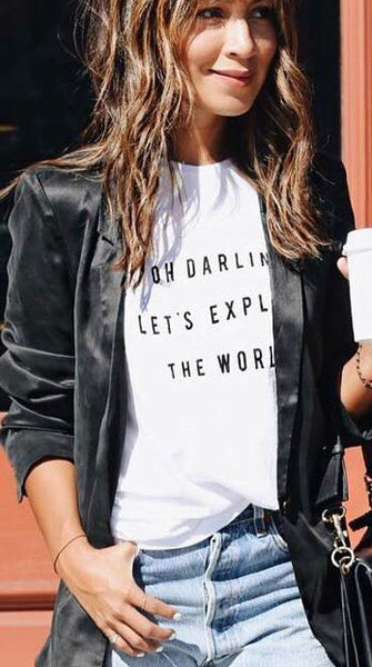 Oh Darling, Let's Explore the World Tshirt