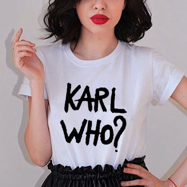 Karl Who? Tshirt