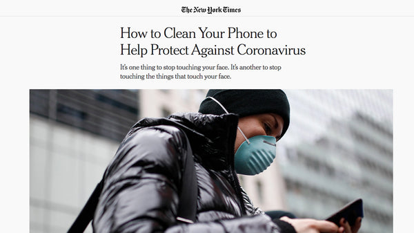 New York Times: How to Clean Your Phone to Help Protect Against Coronavirus