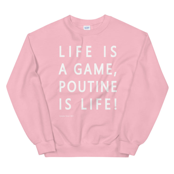 Poutine is Life Sweatshirt