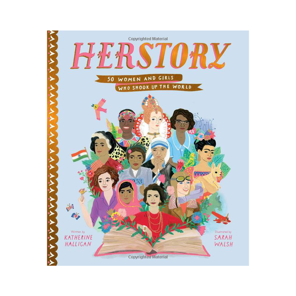 HerStory 59 Women and Girls who Shook the World