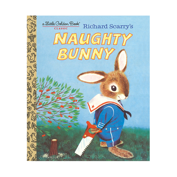 Little Golden Book Richard Scurrys Naughty Bunny