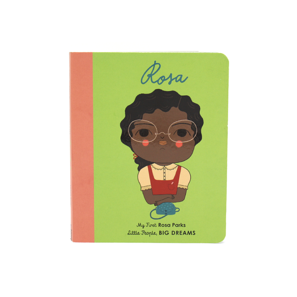 My First Little People Big Dreams Rosa Parks