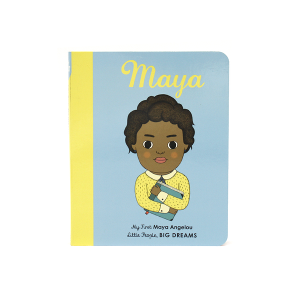 My First Little People Big Dreams Maya Angelou