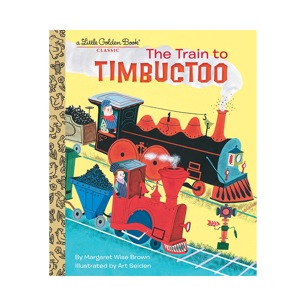 Little Golden Book The Train to Timbuctoo