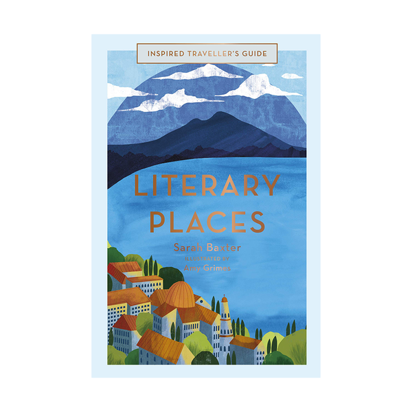 Literary Places Inspired Travellers Guide