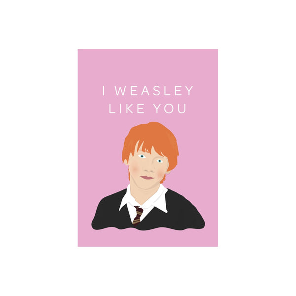 Iko Iko Pop Culture Card Weasley Like You