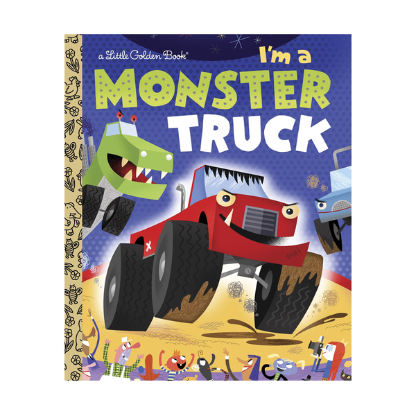 Little Golden Book I'm a Monster Truck