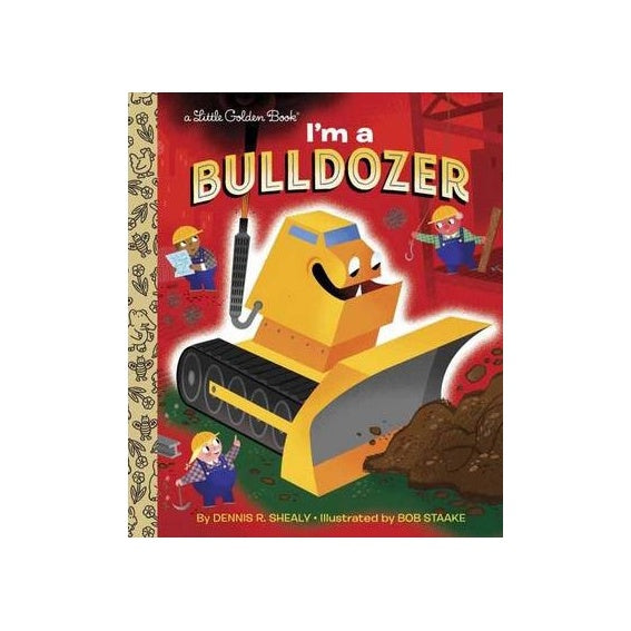 Little Golden Book Im a Bulldozer