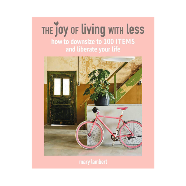 Joy of Living with Less
