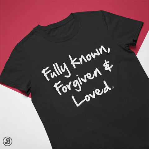 Fully Known, Forgiven and Loved - Womens Cotton T-Shirt