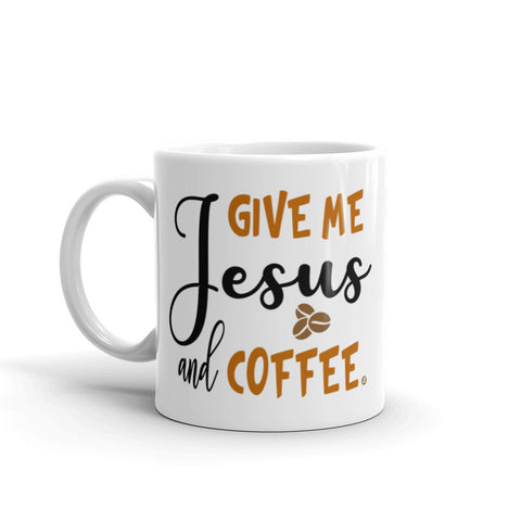 GIve Me Jesus & Coffee Mug with white background