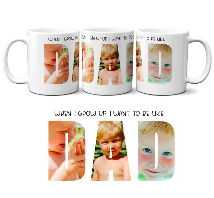 Personalised Father's Day photo mug when I grow up I want to be like Dad