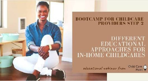 Bootcamp for childcare providers. Step 2: Different educational approaches for in-home childcares
