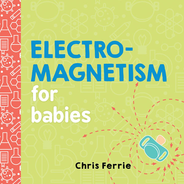 Electromagnetism for Babies - THE STEMCELL SCIENCE SHOP