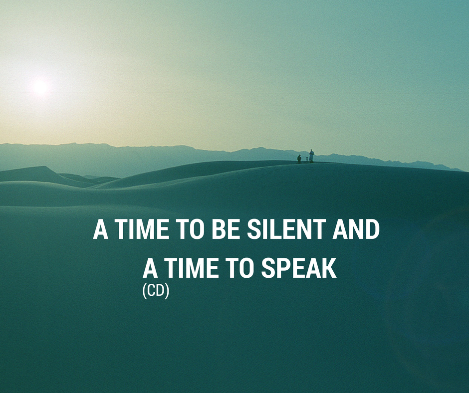 A Time To Be Silent And A Time To Speak (CD)