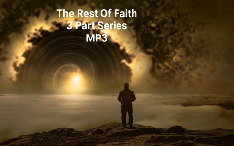 The Rest of Faith - 3 Part Series (MP3 Download)