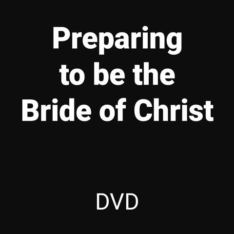 Preparing To Be The Bride Of Christ (DVD)