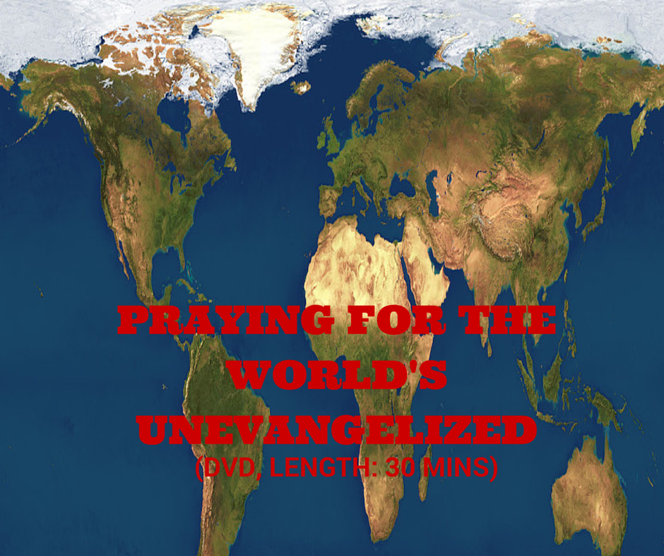 Praying for the World's Unevangelized (DVD, Length: 30 mins)