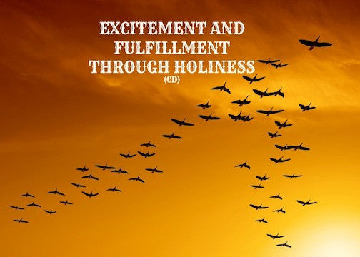 Excitement And Fulfillment Through Holiness (CD)