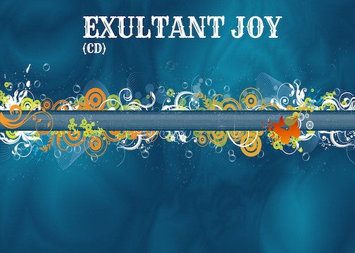 Exultant Joy (Part 1&2 CD)