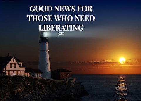 Good News For Those Who Need Liberating (CD)