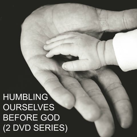 Humbling Ourselves Before God (2 DVD Series)