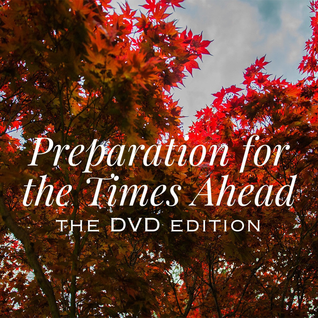 Preparation for the Times Ahead (Two 45 minute DVD series)