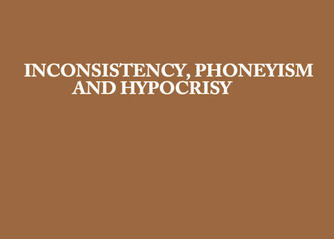 Inconsistency, Phoneyism And Hypocrisy (CD)