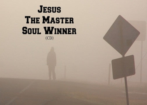 Jesus The Master Soul Winner (CD)