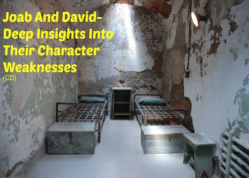 Joab And David - Deep Insights Into Their Character Weaknesses (CD)