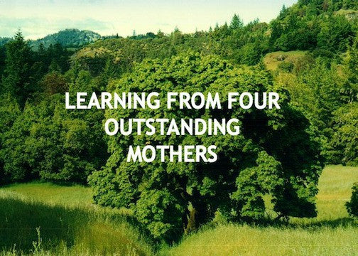 Learning From Four Outstanding Mothers