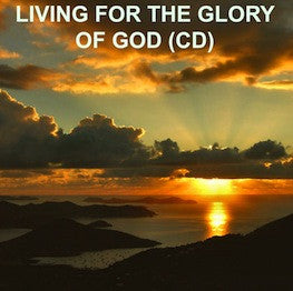 Living For The Glory Of God (CD)