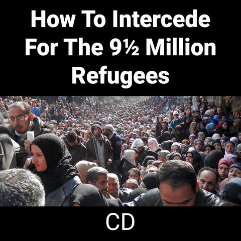 How To Intercede For The 9½ Million Refugees (CD)