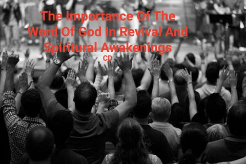 The Importance of the Word of God in Revival and Spiritual Awakenings (CD)