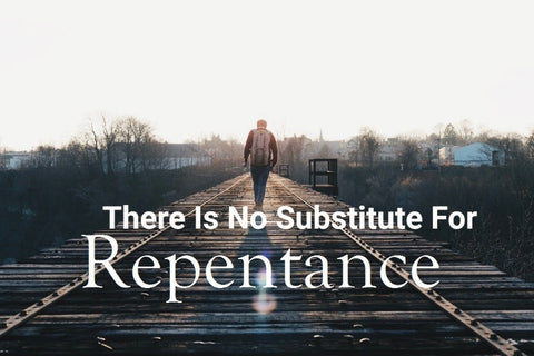 There is No Substitute for Repentance (MP3 Download 1&2)