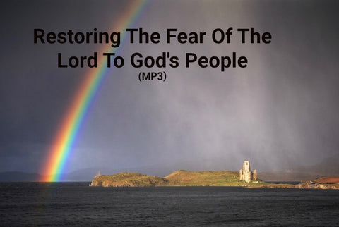 Restoring The Fear Of The Lord To God's People (MP3)