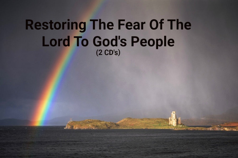 Restoring The Fear Of The Lord To God's People (2 CDS)