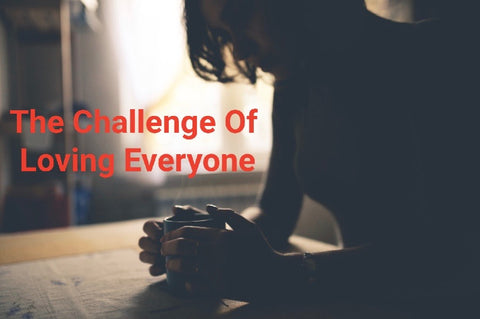 The Challenge Of Loving Everyone (MP3)