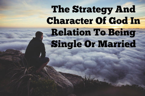 The Strategy And Character Of God In Relation To Being Single Or Married (MP3)
