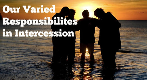 Our Varied Responsibilities in Intercession (MP3)