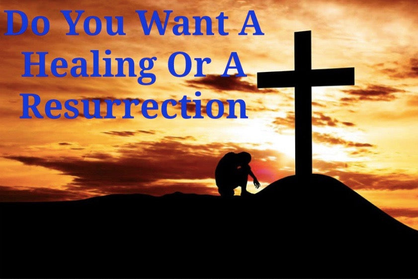 Do You Want A Healing Or A Resurrection (CD)