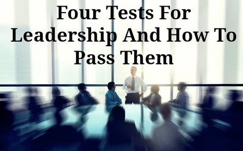 Four Tests For Leadership And How To Pass Them (MP3)