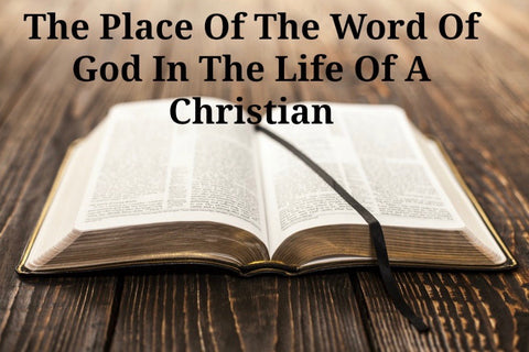 The Place Of The Word Of God In The Life Of A Christian (Part 1 MP3)