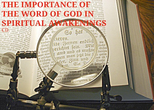 The Importance Of The Word Of God In Spiritual Awakenings (CD)