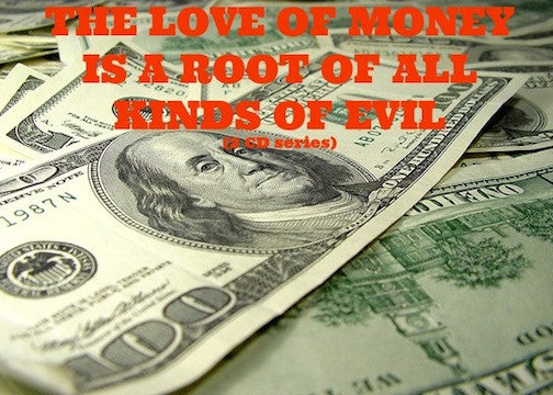 The Love Of Money Is A Root Of All Kinds Of Evil (2 CD Series)