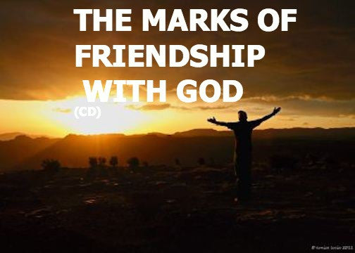 The Marks Of Friendship With God (CD)